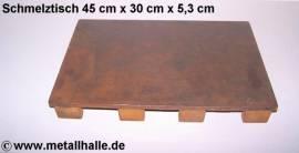 044 Schmelztisch 45 cm x 30 cm x 5,3 cm - Bild vergrößern